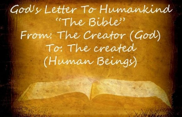 "Open Bible with the Words ""God's Letter to Humankind - the Bible.  From: The Creator - God.  To: The created (Human Beings)"