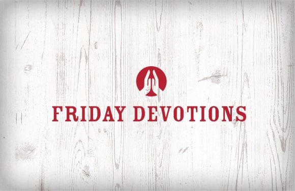 Friday Devotions