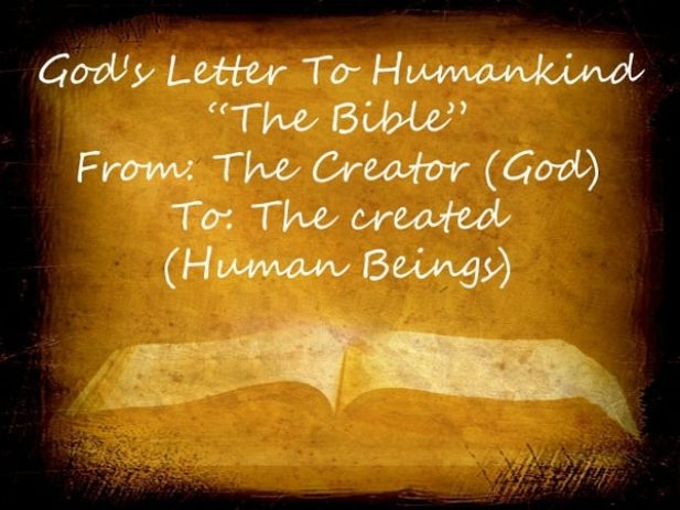 """Open Bible with the Words """"God's Letter to Humankind - the Bible.  From: The Creator - God.  To: The created (Human Beings)"""