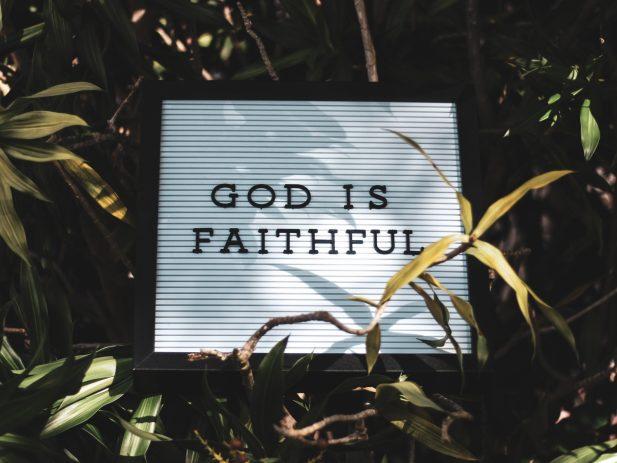 God is faithful written on sign